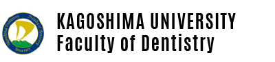 KAGOSHIMA UNIVERSITY Faculty of Dentistry